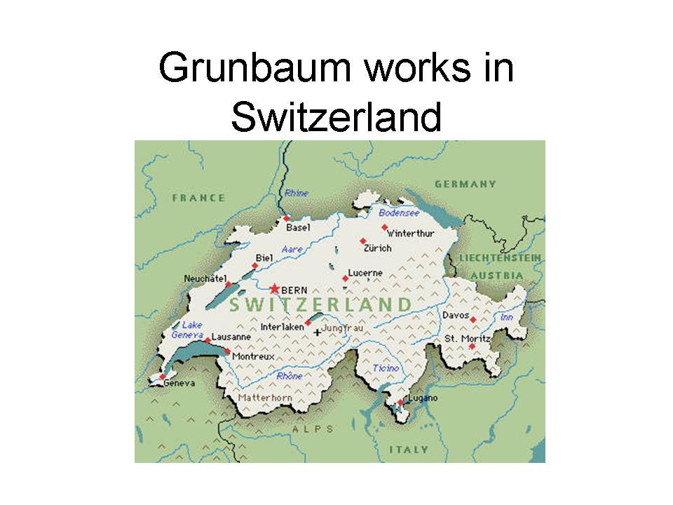 Grunbaum works in Switzerland